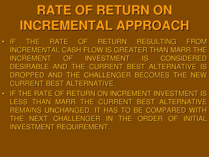 RATE OF RETURN ON INCREMENTAL APPROACH