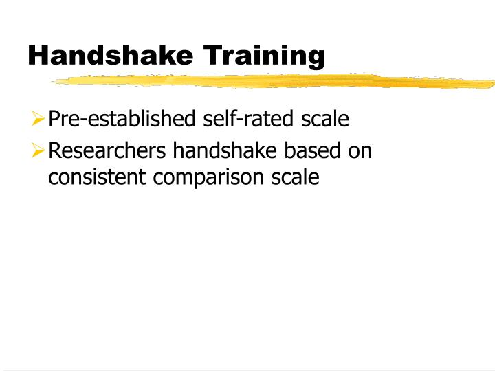 Handshake Training