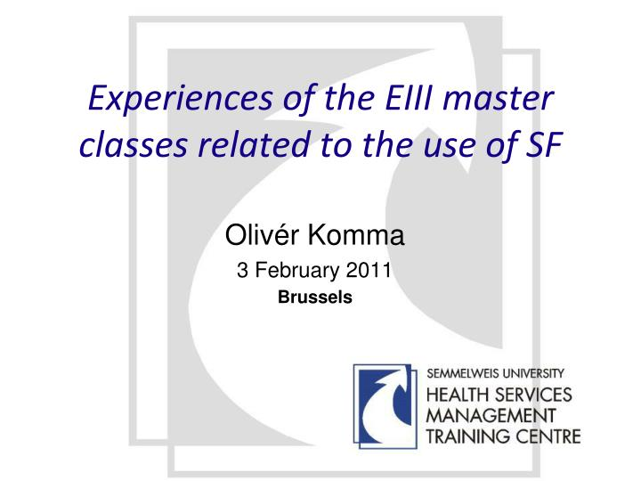 Experiences of the eiii master classes related to the use of sf
