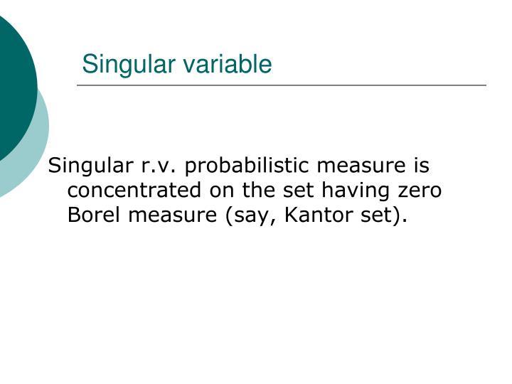 Singular variable