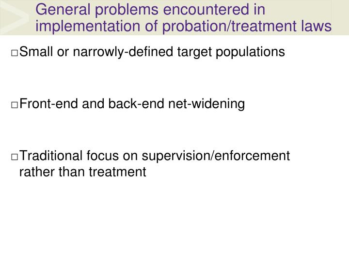 General problems encountered in implementation of probation/treatment laws