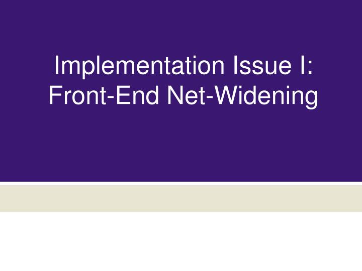 Implementation Issue I: