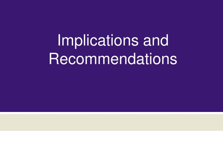 Implications and Recommendations