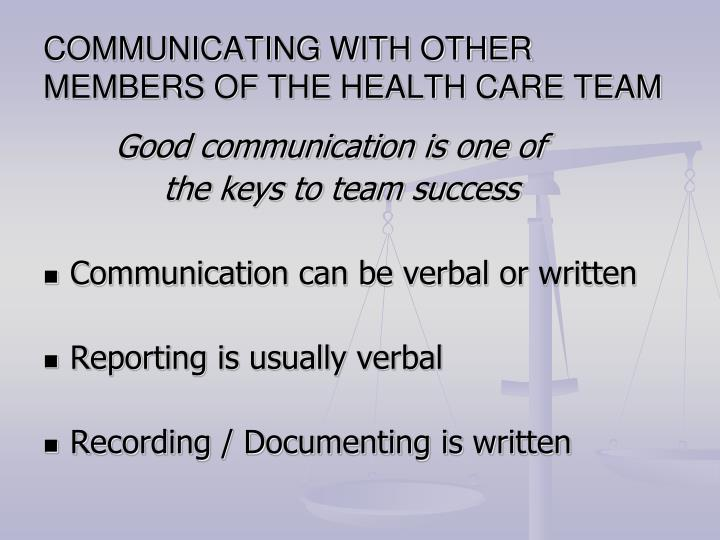 COMMUNICATING WITH OTHER MEMBERS OF THE HEALTH CARE TEAM