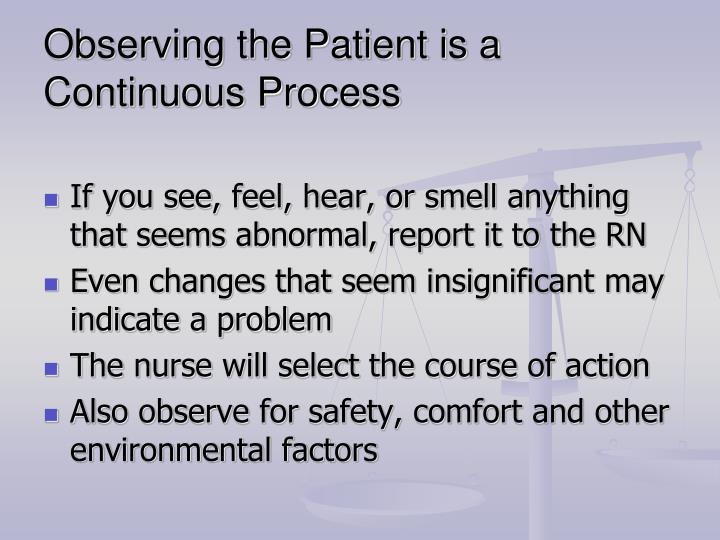 Observing the Patient is a Continuous Process