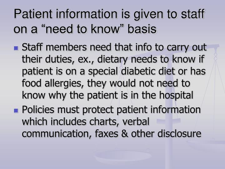 "Patient information is given to staff on a ""need to know"" basis"