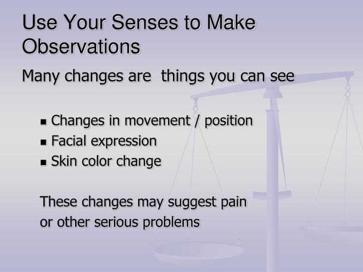 Use Your Senses to Make Observations