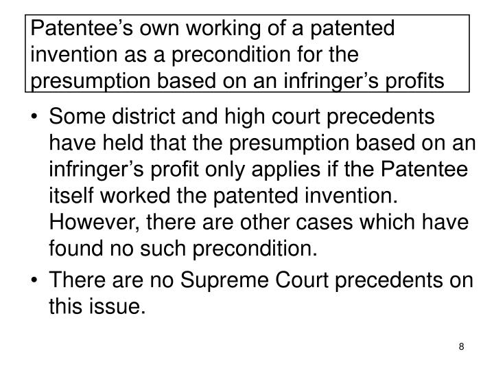 Patentee's own working of a patented invention as a precondition for the presumption based on an infringer's profits