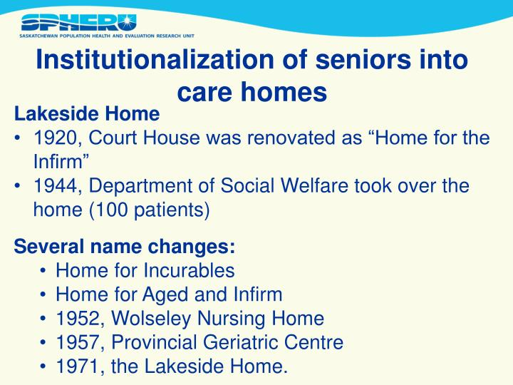 Institutionalization of seniors into care homes