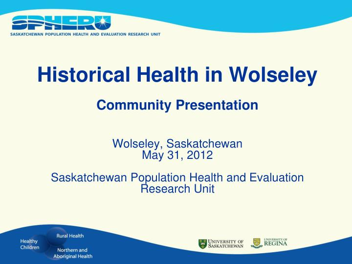 Historical Health in Wolseley