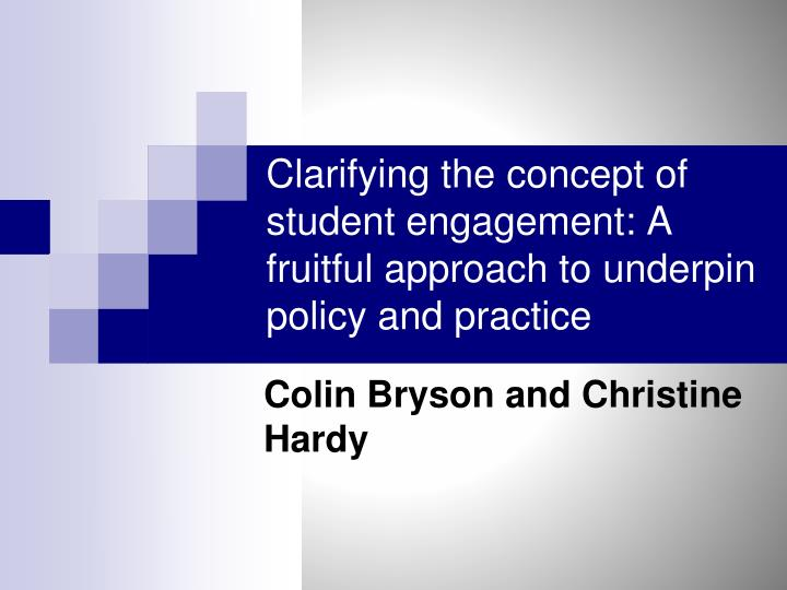 Clarifying the concept of student engagement a fruitful approach to underpin policy and practice