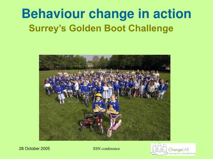 Behaviour change in action