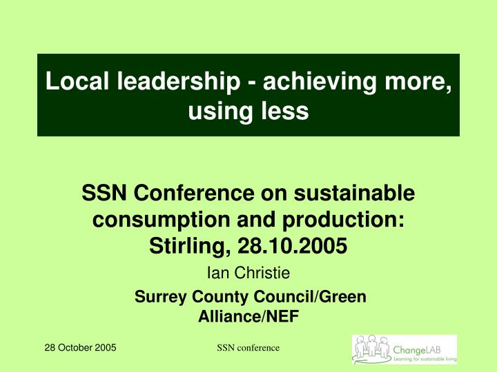 Local leadership - achieving more, using less