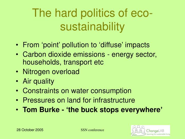 The hard politics of eco-sustainability