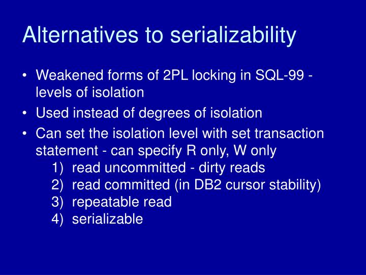 Alternatives to serializability