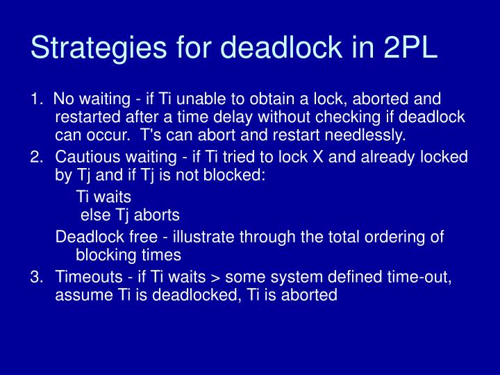 Strategies for deadlock in 2PL