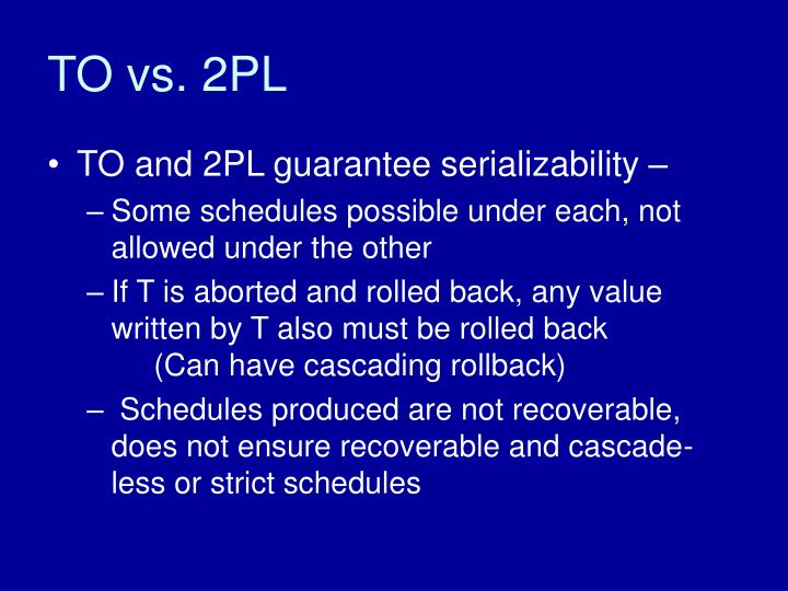 TO vs. 2PL