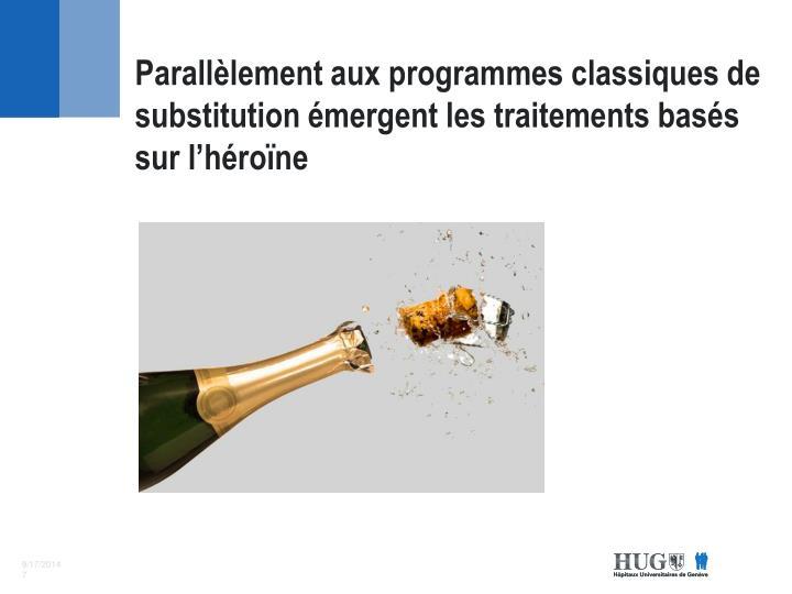 Parallèlement aux programmes classiques de substitution émergent les traitements basés sur l