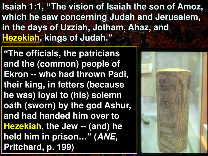 "Isaiah 1:1, ""The vision of Isaiah the son of Amoz, which he saw concerning Judah and Jerusalem, in the days of Uzziah, Jotham, Ahaz, and"
