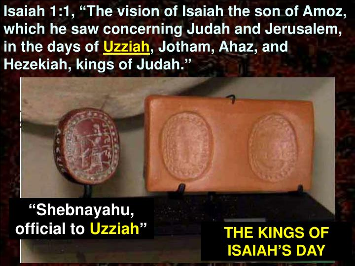 "Isaiah 1:1, ""The vision of Isaiah the son of Amoz, which he saw concerning Judah and Jerusalem, in the days of"