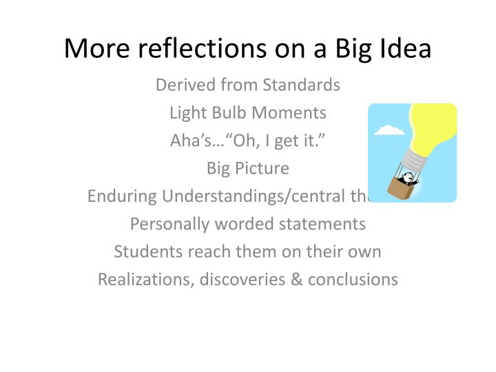 More reflections on a Big Idea