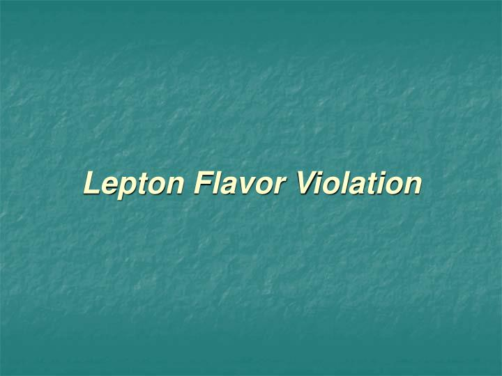 Lepton Flavor Violation