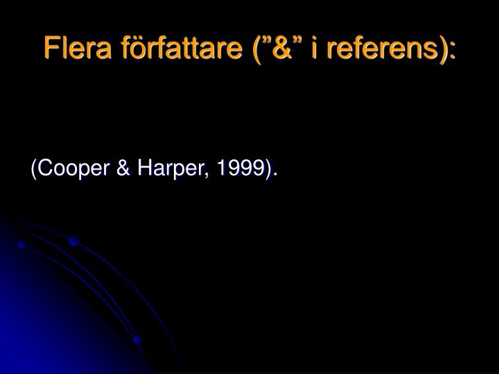 """Flera författare (""""&"""" i referens):"""