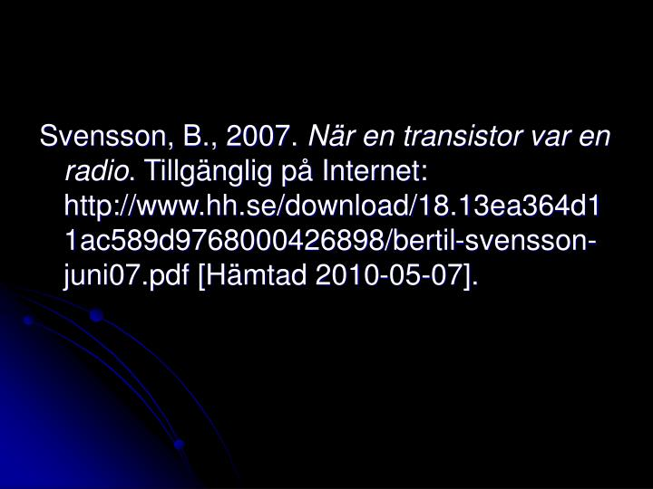 Svensson, B., 2007.