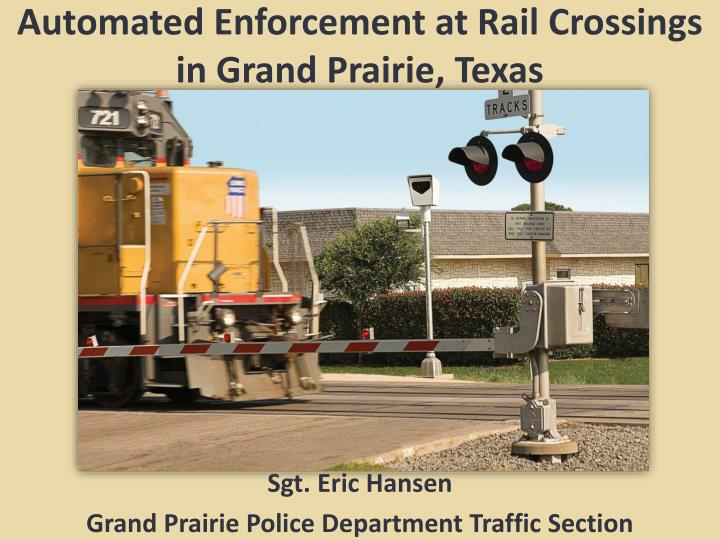 Automated enforcement at rail crossings in grand prairie texas