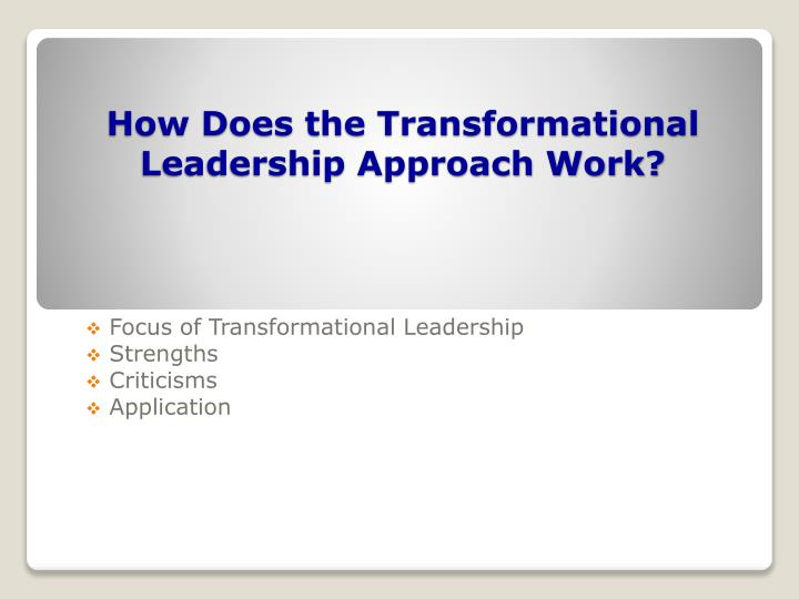 How Does the Transformational Leadership Approach Work?