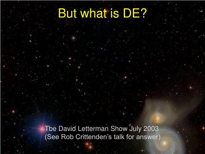 But what is DE?