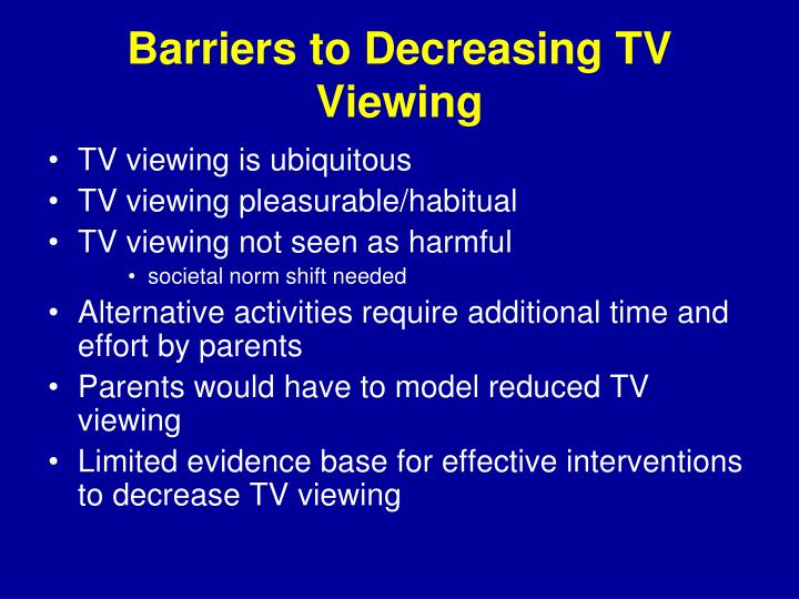 Barriers to Decreasing TV Viewing