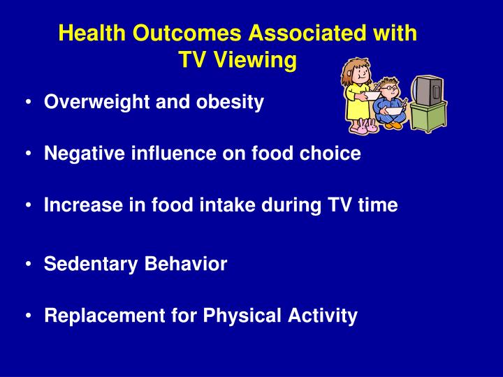 Health Outcomes Associated with TV Viewing