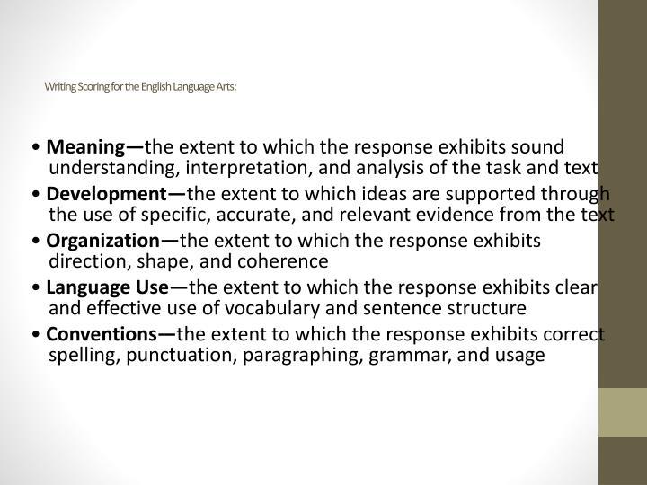Writing Scoring for the English Language Arts: