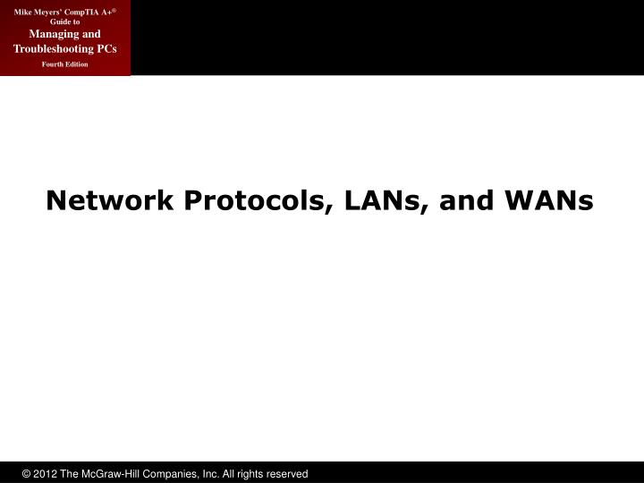Network Protocols, LANs, and WANs