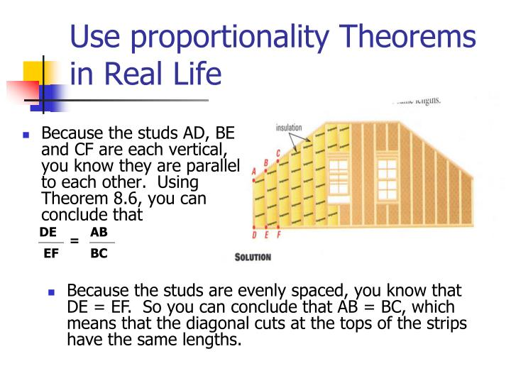 Because the studs AD, BE and CF are each vertical, you know they are parallel to each other.  Using Theorem 8.6, you can conclude that