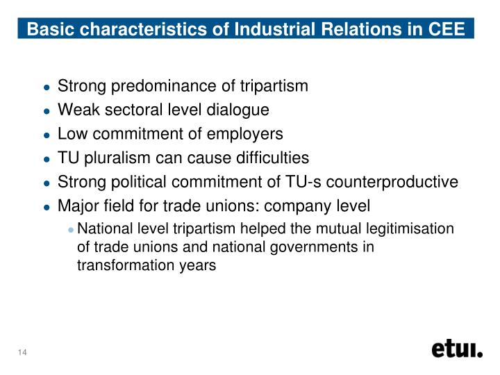 Basic characteristics of Industrial Relations in CEE