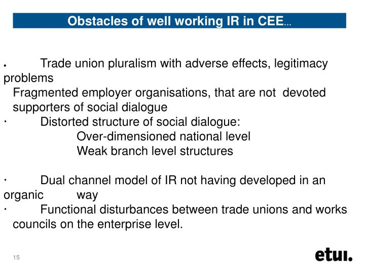 Obstacles of well working IR in CEE