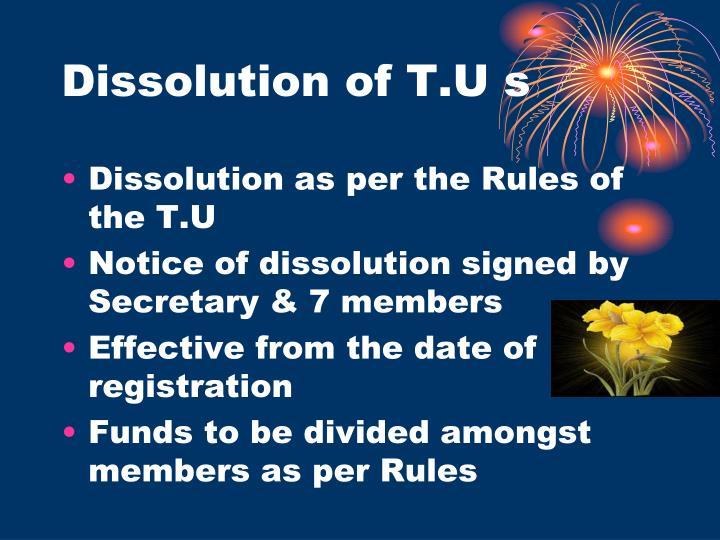 Dissolution of T.U s
