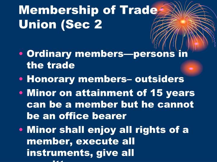 Membership of Trade Union (Sec 2