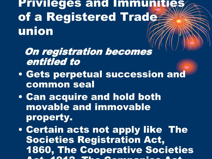 Privileges and Immunities of a Registered Trade union