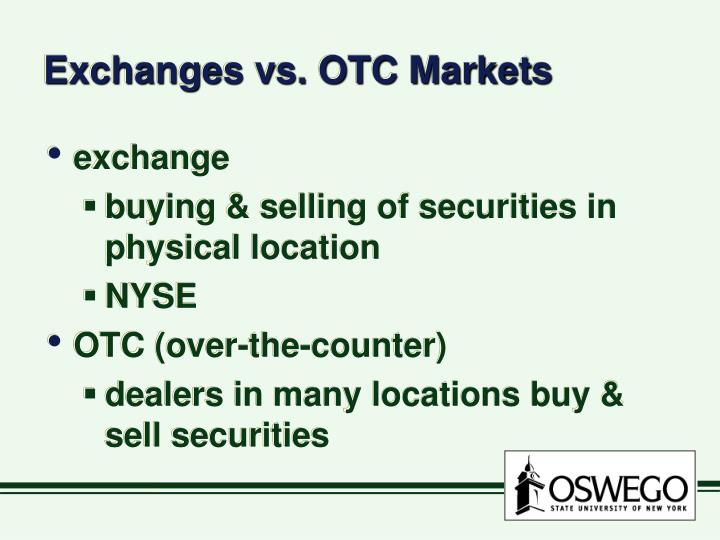 Exchanges vs. OTC Markets