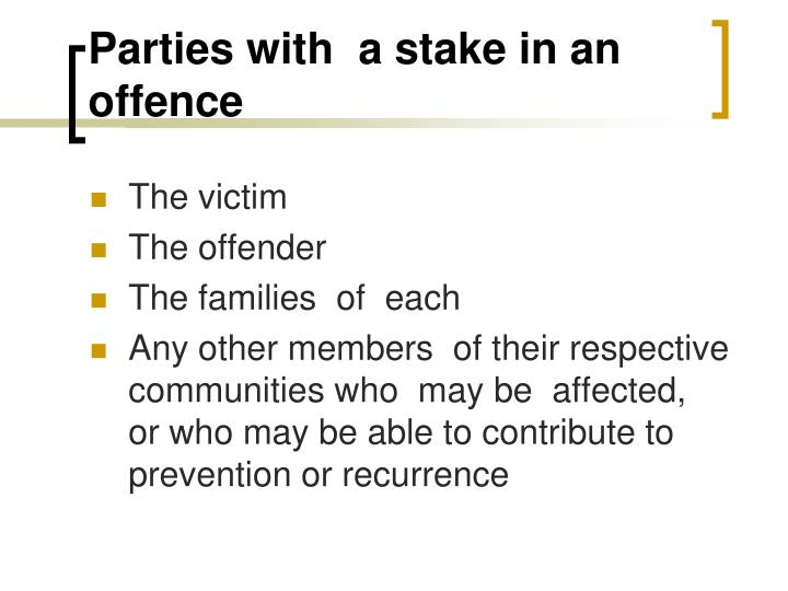 Parties with  a stake in an offence