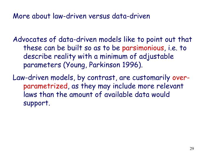 More about law-driven versus data-driven