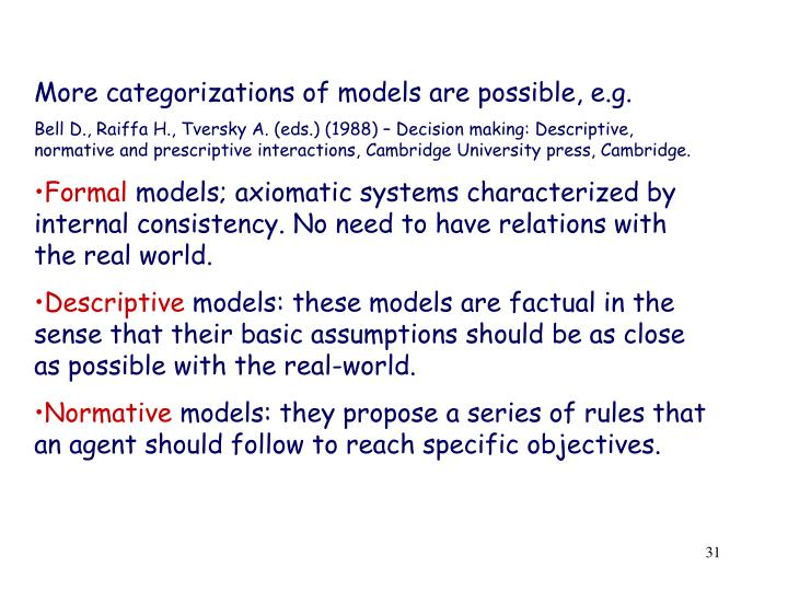 More categorizations of models are possible, e.g.