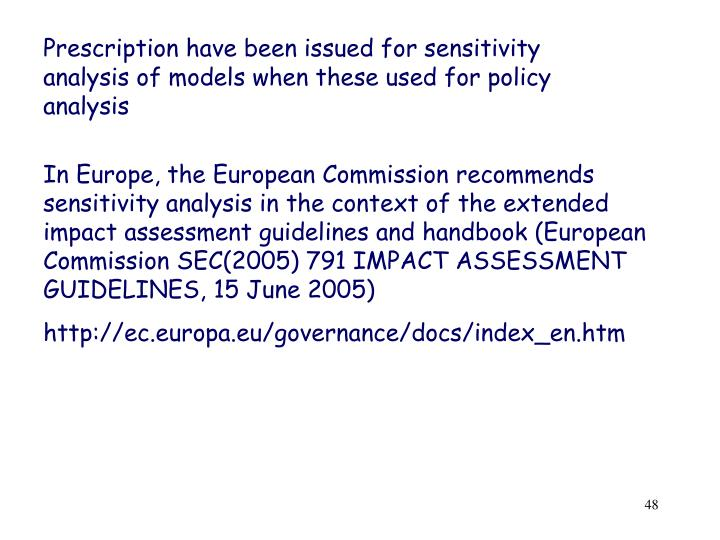 Prescription have been issued for sensitivity analysis of models when these used for policy analysis
