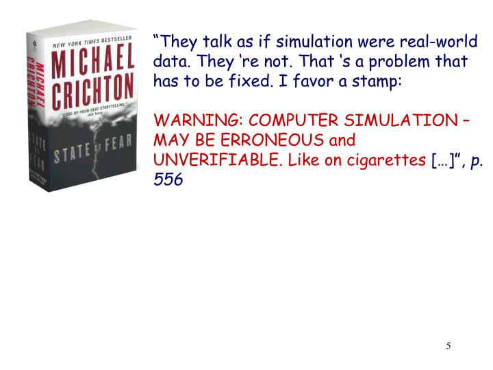 """They talk as if simulation were real-world data. They 're not. That 's a problem that has to be fixed. I favor a stamp:"