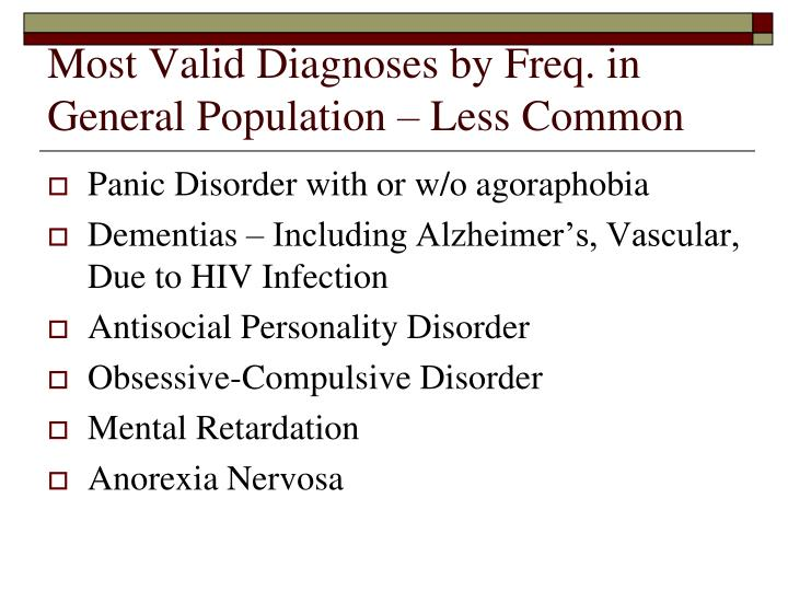 Most Valid Diagnoses by Freq. in General Population – Less Common