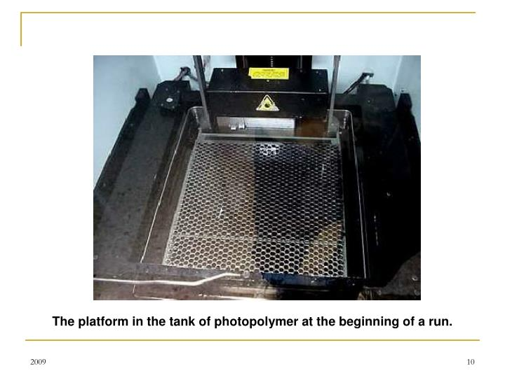 The platform in the tank of photopolymer at the beginning of a run.