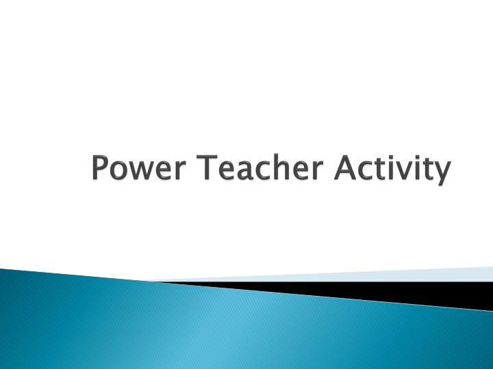 Power Teacher Activity